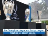 UEFA Super Cup trophy arrives in Tallinn