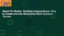About For Books  Building Independence: How to Create and Use Structured Work Systems  Review