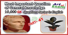 GK questions and answers  # part-41      for all competitive exams like IAS, Bank PO, SSC CGL, RAS, CDS, UPSC exams and all state-related exam.