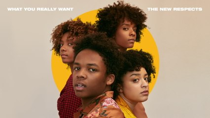 The New Respects - What You Really Want