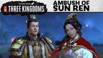 Total War : Three Kingdoms - Ambuscade Sun Ren