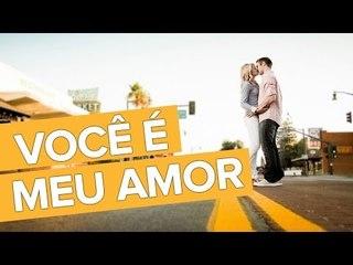 Você é meu amor!