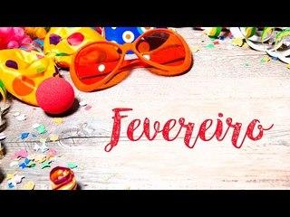 Fevereiro: Alegria e Festa!