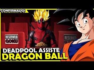 CONFIRMADO! O DEADPOOL ASSISTE O DRAGON BALL (as referências loucas de Deadpool)