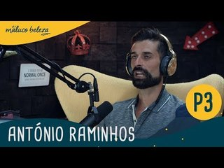 António Raminhos : P3 : Maluco Beleza