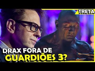 """DRAX: """"SE JAMES GUNN NÃO VOLTAR, EU SAIO"""", E AGORA?"""