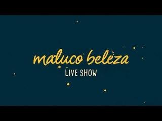 Cristina Valente - Maluco Beleza LIVESHOW