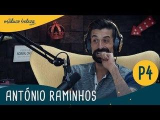 António Raminhos : P4 : Maluco Beleza