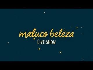 Marco António - Maluco Beleza LIVESHOW