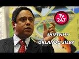 TV 247 ENTREVISTA : Deputado Federal Orlando Silva