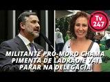 Militante pró-Moro chama Pimenta de ladrão e vai parar na delegacia