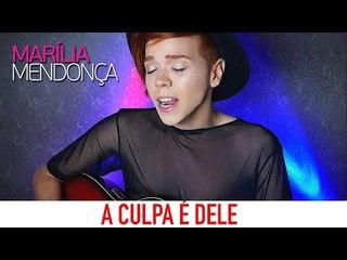 Marília Mendonça - A Culpa é Dele feat. Maiara e Maraisa - Cover por Kassyano Lopez