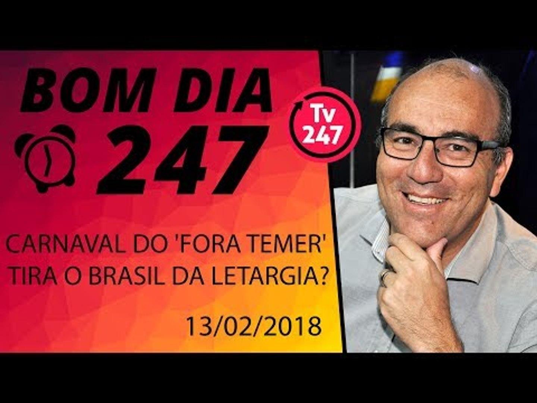 Bom dia 247 (13/2/18) - 2018: o Carnaval do 'fora Temer' vai tirar o Brasil da letargia?