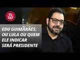Edu Guimarães: ou Lula ou quem ele indicar será presidente