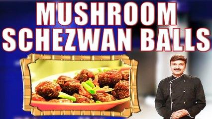 MUSHROOM SCHEZWAN BALLS II मशरुम शेज़वॉन बॉल्स II BY CHEF PIYUSH SHRIVASTAVA II