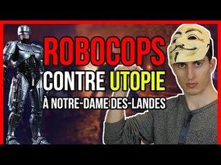 ROBOCOPS CONTRE UTOPIE À NOTRE-DAME-DES-LANDES