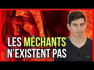 LES MÉCHANTS N'EXISTENT PAS !