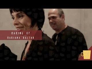 Making Of | Mariana Baltar e Nelson Faria
