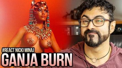REAGINDO a Nicki Minaj - Ganja Burn