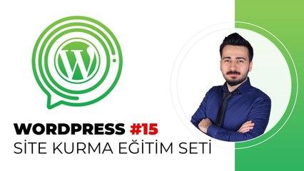 Wordpress Eğitim Seti - Wordpress Ders #15 - Wordpress Temelleri ve Tema Ayarları