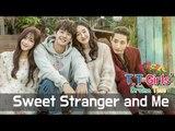 [TT Girls] Sweet Stranger and Me (우리집에 사는 남자) [Korean Drama]