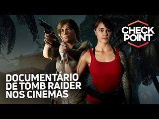 DOC DE TOMB RAIDER NOS CINEMAS, SPYRO ADIADO E VAMPYR VIRANDO SÉRIE DE TV - Checkpoint