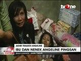 Jenazah Angeline Tiba, Ibu Kandung dan Nenek Jatuh Pingsan
