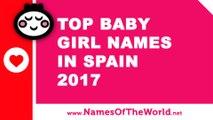 Top 10 baby girl names in Spain 2017 - the best baby names - www.namesoftheworld.net