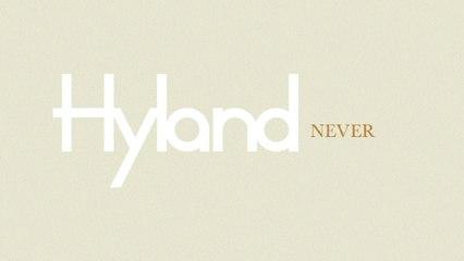 Hyland - Never