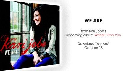 Kari Jobe - We Are