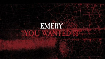 Emery - You Wanted It