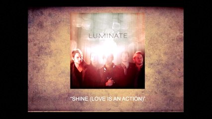 Luminate - Shine (Love Is An Action)