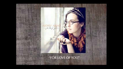 Audrey Assad - For Love Of You