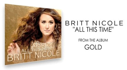 Britt Nicole - All This Time