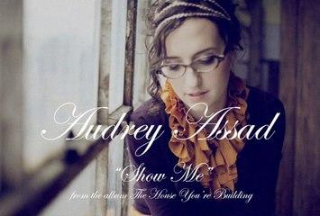 Audrey Assad - Show Me