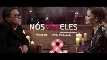 Sandy - Nós VOZ Eles - Episódio: No Escuro