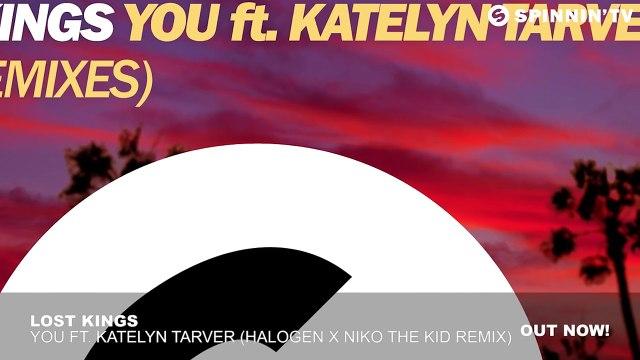 Lost Kings You ft. Katelyn Tarver (Halogen x Niko The Kid Remix)