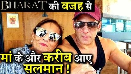 Salman Khan Sharing Most of His Time With Mom Salma At Sets of BHARAT