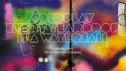 Coldplay Every Teardrop Is A Waterfall (Official)
