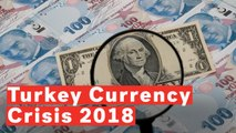 Turkey's Currency Crisis 2018 Explained