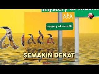 ADA BAND - Semakin Dekat (Official Audio)