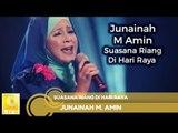 Junainah M. Amin - Suasana Riang Di Hari Raya (Official Audio)