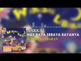Nakkal - Nak Raya Seraya Rayanya (Official Audio)