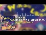 Nakkal - Hari Raya Di Leboh Raya (Official Audio)