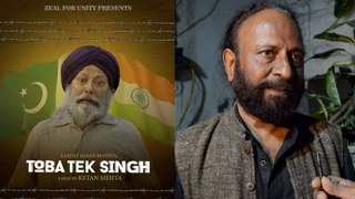Toba Tek Singh Director Ketan Mehta Says Making The film Was A Challenging But Wonderful Experience