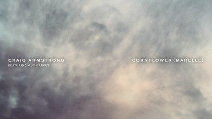Craig Armstrong - Cornflower (Marelle)