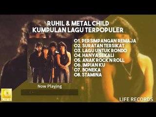 Ruhil & Metal Child - Kumpulan Lagu Terpopuler