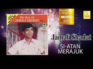 Jamali Shadat - Si Atan Merajuk (Official Audio)