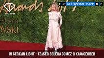 In Certain Light - TEASER Selena Gomez & Kaia Gerber at The Fashion Awards 2017 | FashionTV | FTV