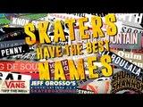 Skaters Have the Best Names   Jeff Grosso's Loveletters to Skateboarding   VANS